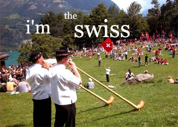I'm the Swiss